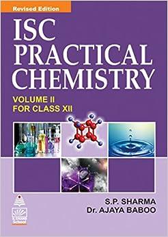 ISC Practical Chemistry for Class - XII (Volume - II) 01 Edition price comparison at Flipkart, Amazon, Crossword, Uread, Bookadda, Landmark, Homeshop18