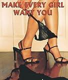 Make Every Girl Want You, John Fate and Steve Reil, 0972016600