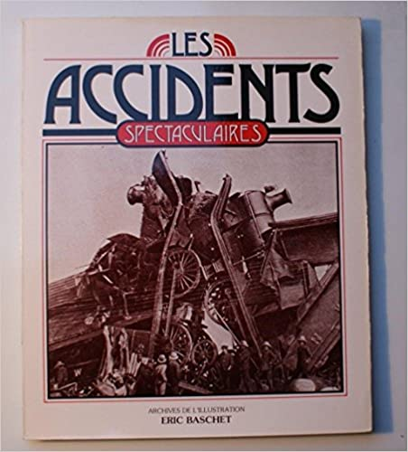 Téléchargement Les Accidents spectaculaires (Archives de L'Illustration) pdf