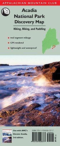 Acadia National Park Discovery Map: Hiking, Biking, And Paddling (Appalachian Mountain Club: Acadia National Park Discovery Map)