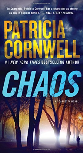 Chaos: A Scarpetta Novel by Bestselling Author Patricia Cornwell