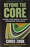 img - for Beyond the Core: Expand Your Market Without Abandoning Your Roots book / textbook / text book