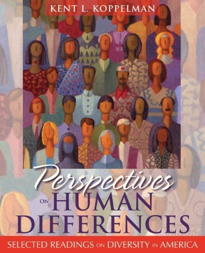 Perspectives on Human Differences: Selected Readings on Diversity in America by Koppelman, Kent L.(January 30, 2010) Paperback