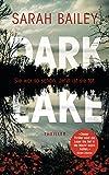 Dark Lake: Thriller (Detective Gemma Woodstock ermittelt in Australien 1) (German Edition)