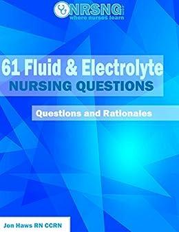 Electrolyte Nursing Questions Practice Rationales ebook