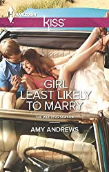 Girl Least Likely to Marry (The Wedding Season)