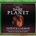 The Dark Planet: Atherton, Book 3 | Patrick Carman