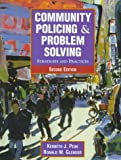 Community Policing and Problem Solving: Strategies and Practices