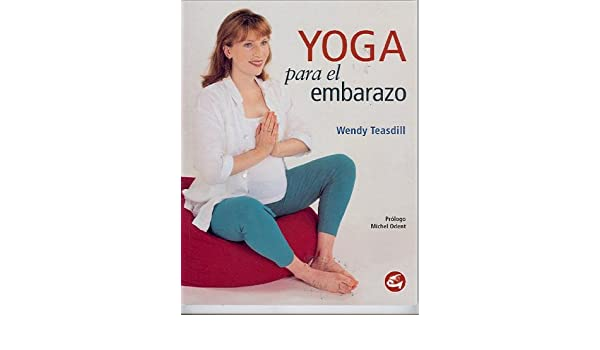 Yoga Para El Embarazo: Amazon.es: Wendy Teasdill: Libros