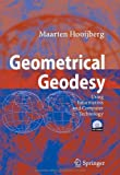 Geometrical Geodesy : Using Information and Computer Technology, Hooijberg, Maarten, 3540254498