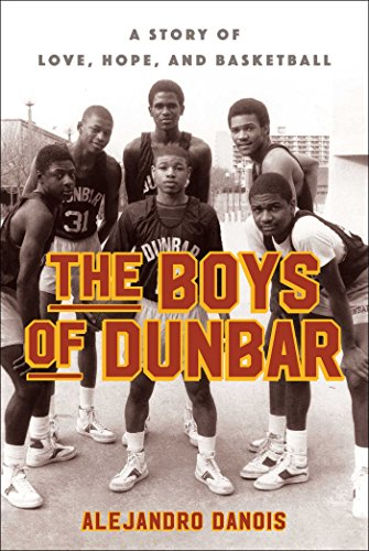 Book Cover: The Boys of Dunbar: A Story of Love, Hope, and Basketball