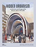 img - for Hidden Urbanism: Architecture and Design of the Moscow Metro 1935-2015 by Sergey Kuznetsov (2016-09-01) book / textbook / text book
