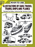 Ready-to-Use Illustrations of Cars, Trucks, Trains, Ships and Planes, Phillip R. Runquist, 0486257681