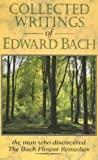 Collected Writings of Edward Bach, Edward Bach, 1853980730