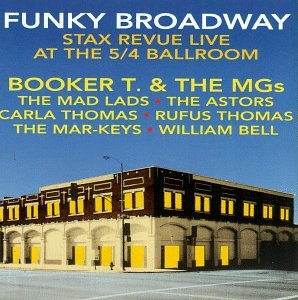 Funky Broadway: Stax Revue Live At The 5/4 Ballroom by Stax