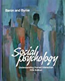 Social Psychology, Understanding Human Interaction, Baron and Byrne, 0205103138