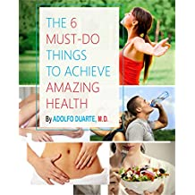The 6 MUST-DO things to achieve AMAZING HEALTH