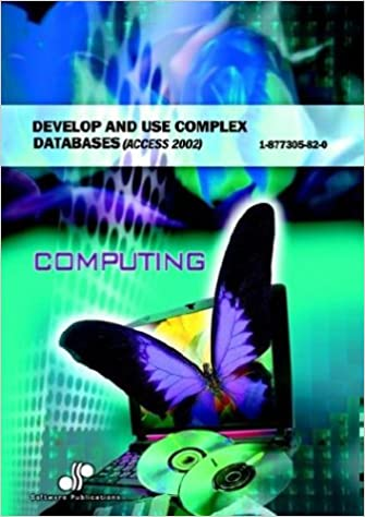 Develop and Use Complex Databases (Access 2002): Bsbadm403a