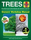 Trees Owners' Workshop Manual: Broadleaf and Conifer Models (all variations covered) * A comprehensive guide to selecting, planting and maintaining trees (Haynes Manuals)