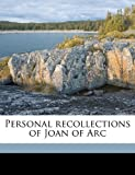 img - for Personal recollections of Joan of Arc Volume 1 book / textbook / text book