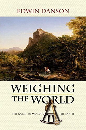 Weighing the World: The Quest to Measure the Earth cover