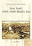 New York's 1939-1940 World's Fair, Andrew F. Wood, 0738535850