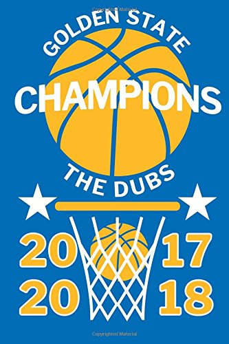 """Download Golden State Champions The Dubs 2017 2018: Basketball Championship 2018 Blanked Lined 100 Page Journal for writing and taking notes. 6""""x9"""" Composition ... for Writing and Taking Notes (Volume 1) pdf"""