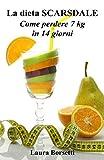 Image de La dieta SCARSDALE: Come perdere 7 kg in 14 giorni (Italian Edition)