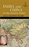 India and China in the Colonial World, Madhavi Thampi, 8187358203