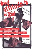 img - for Bad Attitude(s) on Trial: Pornography, Feminism, and the Butler Decision (The Canada 150 Collection) book / textbook / text book