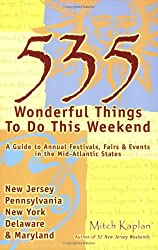 535 Wonderful Things You Can Do This Weekend: A Guide to the Annual Events in the Mid-Atlantic States