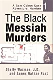 The Black Messiah Murders, Shelly Waxman, J.D. and James Nathan Post, 0595658563