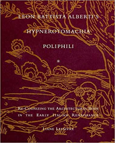 Leon Battista Alberti's Hypnerotomachia Poliphili: