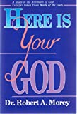 Here Is Your God, Morey, Robert A., 0925703028