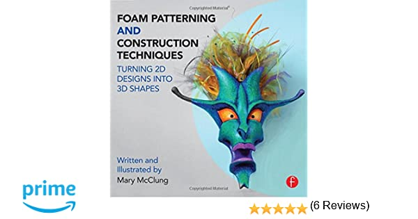 Foam Patterning and Construction Techniques: Turning 2D Designs ...
