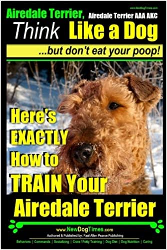 Airedale, Airedale Terrier AAA AKC: Think Like a Dog ~ But