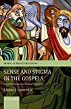 Sense and Stigma in the Gospels, Louise J. Lawrence, 0199590087