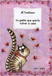 La gatita que quería volver a casa (Ciempiés): Amazon.es