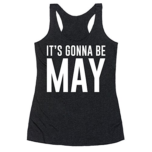 LookHUMAN It's Gonna Be May White Print Medium Heathered Black Women's Racerback Tank]()