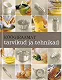 Koogiraamat: Tarvikud Ja Tehnikad (Estonian Language Edition)