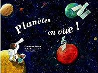 Planètes en vue ! : Le système solaire par Céline Manillier