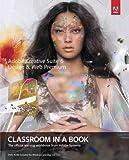 Adobe Creative Suite 6 Design & Web Premium Classroom In A Book (Classroom In A Book) Adobe Creative Suite 6 Design & Web Premium Classroom In A Book