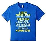 Linux Administrator T-shirt - We do precision guesswork