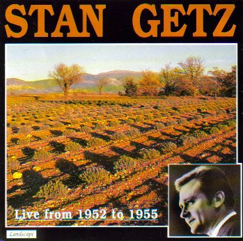 Stan Getz: Live From 1952 to 1955