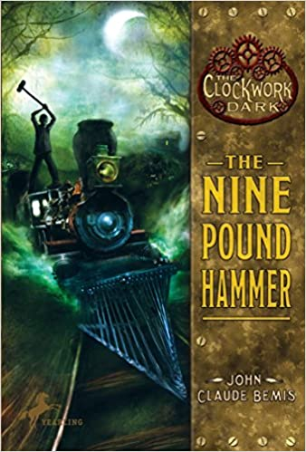 The Nine Pound Hammer (The Clockwork Dark, Book 1): John Claude