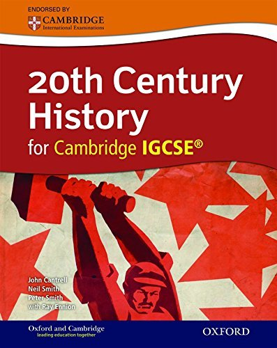 20th Century History for Cambridge IGCSERG by Cantrell John Smith Neil Smith Peter Ennion Ray (2014-11-01) Paperback