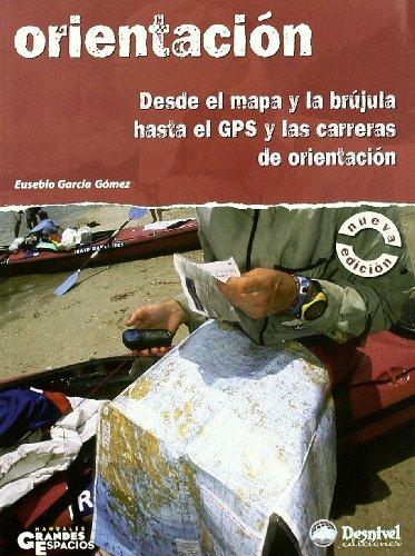 Descargar Libro Orientacion - Desde El Mapa Y La Brujula Hasta El Gps Eusebio Garcia Gomez