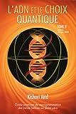 L'ADN et le Choix Quantique, Tome II : Guide pratique de reprogrammation des treize hélices au point zéro