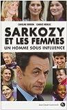 Image de Sarkozy et les femmes : un homme sous influence