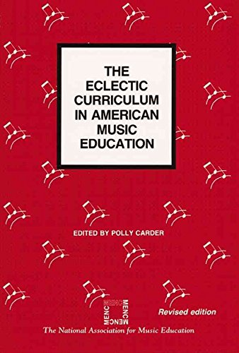 [The Eclectic Curriculum in American Music Education] (By: Polly Carder) [published: June, 1990]